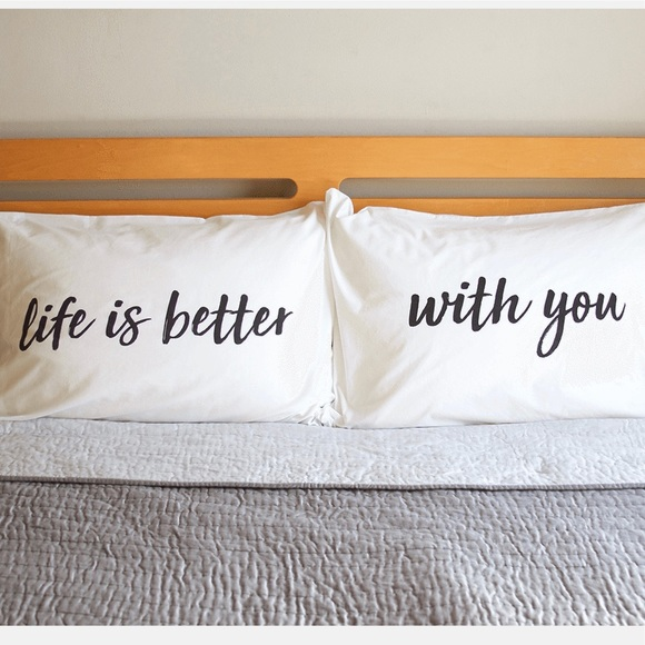 Life Is Better With You Pillow Case